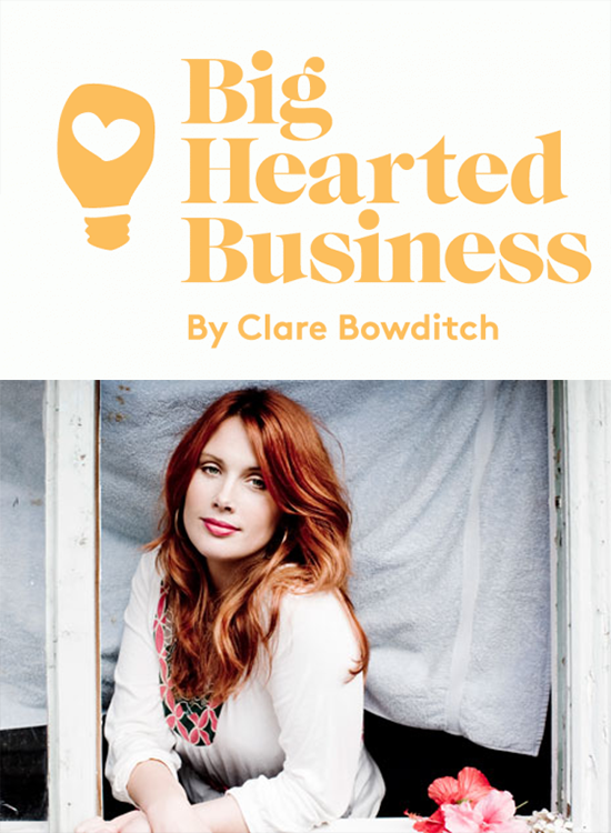 Clare Bowditch, Big Hearted Business